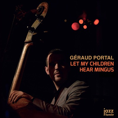 geraud-portal-Let-My-Children-Hear-Mingus-1